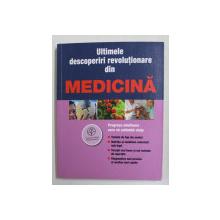 ULTIMELE DESCOPERIRI REVOLUTIONARE DIN MEDICINA  , 2013
