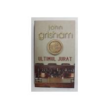 ULTIMUL JURAT de JOHN GRISHAM , 2005