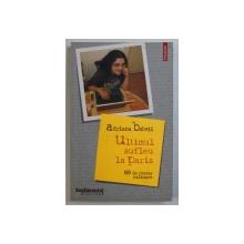 ULTIMUL SUFLEU LA PARIS - 69 DE RETETE CULINARE de ADRIANA BABETI , 2006