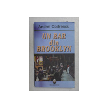 UN BAR DIN BROOKLYN de ANDREI CODRESCU , 2006
