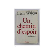 UN CHEMIN D 'ESPOIR by LECH WALESA , AUTOBIOGRAPHIE , 1987