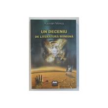 UN DECENIU DE LITERATURA ROMANA , 1998- 2008 de RAZVAN VONCU , 2009