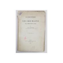 UNE ENIGME HISTORIQUE LES ROUMAINS AU MOYEN AGE par A.D. XENOPOL - PARIS, 1885 *Dedicatie