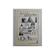 UN IMPERCEPTIBIL MIROS DE SOCRATE de ANCA PEDVIS , 1997 *DEDICATIE