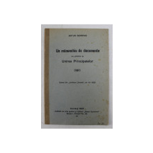 UN MANUNCHIU DE DOCUMENTE CU PRIVIRE LA UNIREA PRINCIPATELOR de ARTUR GOROVEI , EXTRAS DIN  ' JUNIMEA LITERARA  ' AN XV , 1926