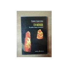 UN MENHIR IN UMBRA MINUS - CUNOASTERII de IOANA LIPOVANU , Bucuresti 2001