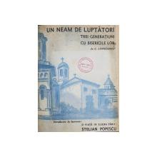 UN NEAM DE LUPTATORI TREI GENERATII CU BISERICILE LOR de G. LUNGULESCU - BUCURESTI, 1937