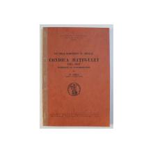 UN ORAS ROMANESC IN ARDEAL - CONDICA HATEGULUI 1725 - 1847 , publicata cu o introducere de N . IORGA  , 1941