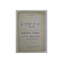 UN SFERT DE VEAC 1914 - 1939 - ALBUMUL JUBILIAR AL ' REUNIUNEI FEMEILOR ROMANE ' DIN ORADEA SI IMPREJURIMI de ADRIAN GANEA , 1939