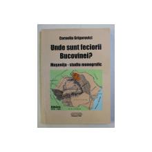 UNDE SUNT FECIORII BUCOVINEI ? MUSELNITA - STUDIU MONOGRAFIC de CORNELIU GRIGOROVICI , 2005, DEDICATIE*