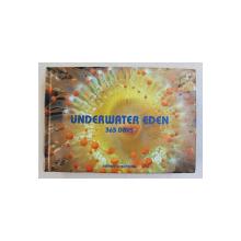 UNDERWATER EDEN - 365 DAYS by JEFFREY L. ROTMAN , ALBUM DE FOTOGRAFIE , 2007
