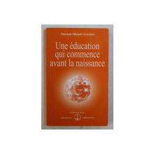 UNE EDUCATION QUI COMMENCE AVANT LA NAISSANCE par OMRAAM MIKHAEL AIVANHOV , 2000