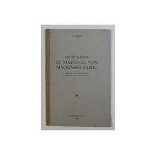 UNE REVELATION : LE MARECHAL VON MACKENSEN PARLE ... par N . IORGA  , 1938