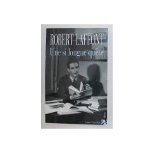 UNE SI LONGUE QUETE par ROBERT LAFFONT , 2005