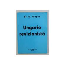 UNGARIA REVIZIONISTA de S. FENYES , 2000