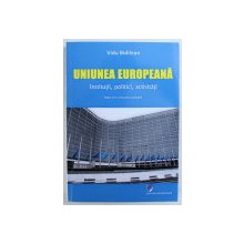 UNIUNEA EUROPEANA, INSTITUTII, POLITICI, ACTIVITATI de VIDU BIDILEAN , 2016 , DEDICATIE*