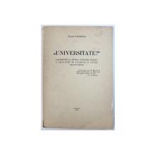 """"""" UNIVERSITATE ? """"  - CONTRIBUTII  LA ISTORIA CULTURAL  - MORALA A FACULTATII DE FILOSOFIE SI LITERE DIN BUCURESTI de TACHE PAPAHAGI , 1940"""