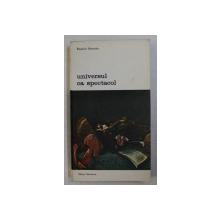 UNIVERSUL CA SPECTACOL , ARTA SI FILOSOFIA EUROPEI BAROCE de ROSARIO ASSUNTO , 1983