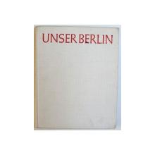 UNSER BERLIN  -  EIN BILDBAND von MAX ITTENBACH , 1961