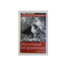 UNSERE FREUNDE , DIE REBHUHNER  - DAS LEBEN EINES REBHUHNVOLKEVS IM ABLAUF EINES JAHR , von ESMOND H. LYNN - ALLEN und ALEC W.P. ROBERTSON , 1958