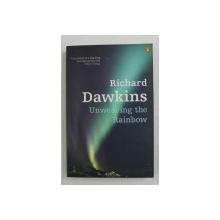 UNWEAVING THE RAINBOW by RICHARD DAWKINS , 2006