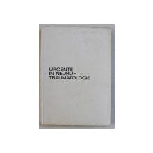 URGENTE IN NEURO - TRAUMATOLOGIE  - INDREPTAR PRACTIC de T. IACOB , 1971