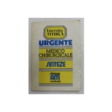 URGENTELE MEDICO - CHIRURGICALE - SINTEZE PENTRU ASISTENTII MEDICALI de LUCRETIA TITIRCA , 1994