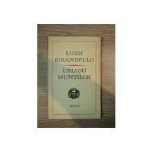 URIASII MUNTILOR de LUIGI PIRANDELLO , 1971