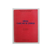 URMA CARE NU SE STERGE  - MINSTERUL DE INTERNE , PENTRU UZ INTERN , 1975