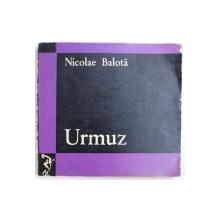 URMUZ de NICOLAE BALOTA , 1970 , DEDICATIE*