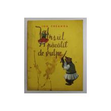 URSUL PACALIT DE VULPE de ION CREANGA , 1965