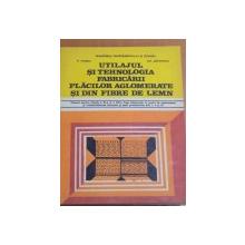 UTILAJUL SI TEHNOLOGIA FABRICARI PLACILOR AGLOMERATE SI DIN FRIBRE DE LEMN de V. PIVARU, GH. ZAVOIANU  1991