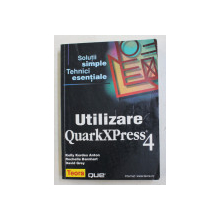UTILIZARE QUARKXPRESS 4 de KELLY KORDES ANTON ...DAVID GREY , 2000