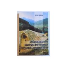 UTILIZAREA DATELOR GEOLOGICE SI GEOTEHNICE IN INGINERIA CONSTRUCTIILOR de STEFAN IONESCU , 2007 *DEDICATIE