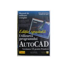 UTILIZAREA PROGRAMULUI AUTOCAD - VERSIUNEA 13 PENTRU WINDOWS de JAY H. ZIRBEL si STEVEN B . COMBS , 1998