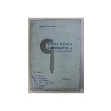 UZINELE ASTRA BRASOV - SCOALA TEHNICA EXPERIMENTALA . UN AN DE EXPERIENTA , 1944