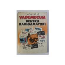 VADEMECUM PENTRU RADIOAMATORI de ION MIHAIL IOSIF , 1988