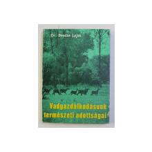 VADGAZDALKODASUNK TERMESZETI ADOTTSAGAI - DR. BENCZE LAJOS , 1972