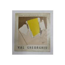 VAL GHEORGHIU , CATALOG DE EXPOZITIE , ANII '70
