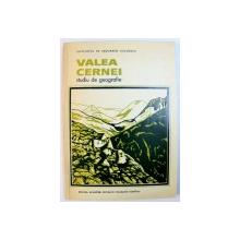 VALEA CERNEI  - STUDIU DE GEOGRAFIE , coordonator  L. BADEA , 1981
