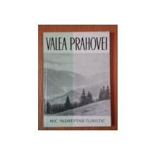 VALEA PRAHOVEI, MIC INDREPTAR TURISTIC