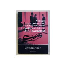 VALENTE ALE PERFORMANTEI AUDITULUI PUBLIC INTERN IN INVATAMANTUL DE STAT IN ROMANIA de MARIAN SFETCU , 2017 *DEDICATIE