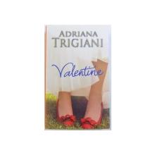 VALENTINE de ADRIANA  TRIGIANI , 2012