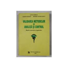 VALIDAREA METODELOR DE ANALIZA SI CONTROL  - BAZELE TEORETICE SI PRACTICE de LIVIU ROMAN ...ROBERT SANDULESCU , 1998