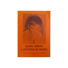 VALOAREA FORMATIVA A ACTIVITATILOR DIN GRADINITA  - CULEGERE METODICA de ANTON VASILESCU ...CONSTANTA SORIK , 1977