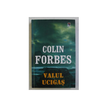VALUL UCIGAS de COLIN FORBES , 2005