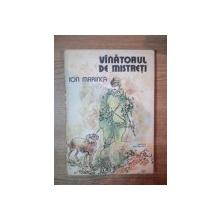 VANATORUL DE MISTRETI de ION MARINCA , COPERTA SI ILUSTRATII DE VICTOR FEODOROV , Bucuresti 1980