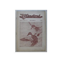 VANATORUL  - REVISTA ASOCIATIEI GENERALE A VANATORILOR DIN R.P.R. , ANUL III , NR . 12 , DECEMBRIE , 1951