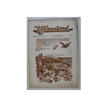 VANATORUL  - REVISTA ASOCIATIEI GENERALE A VANATORILOR DIN R.P.R. , ANUL IV , NR . 10 , OCTOMBRIE , 1952