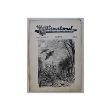 VANATORUL  - REVISTA ASOCIATIEI GENERALE A VANATORILOR DIN R.P.R. , ANUL IV , NR . 3 ,MARTIE  , 1953